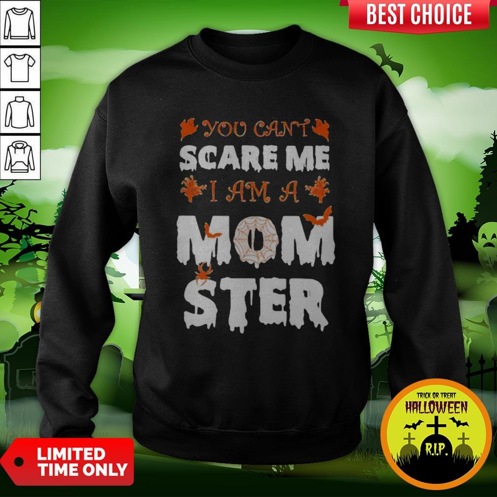 Cute Halloween You Can't Scare Me I Am A Mom Ster Sweatshirt