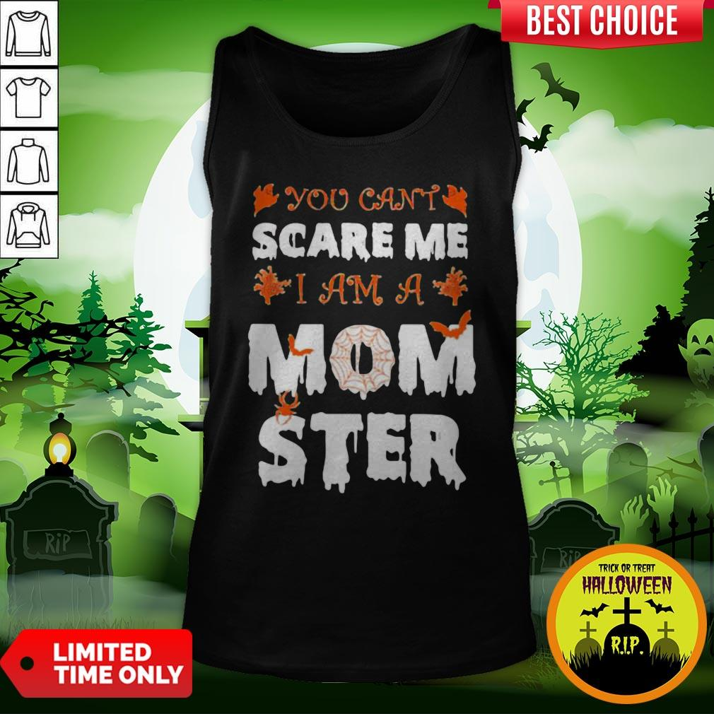 Cute Halloween You Can't Scare Me I Am A Mom Ster Tank Top
