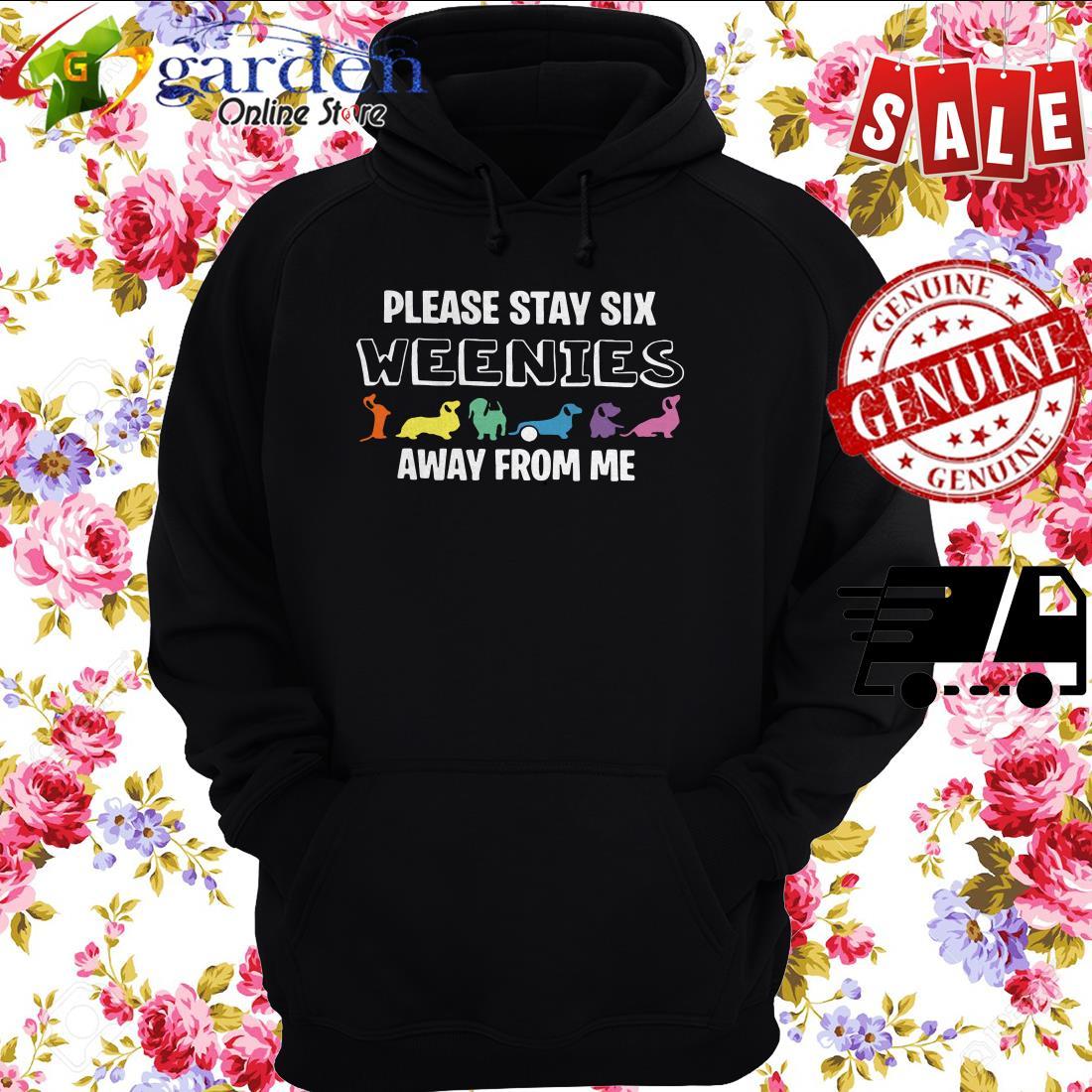 Dachshund Please Stay Six Weenies Away From Me hoodie