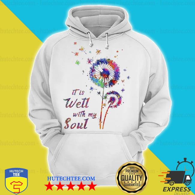 Dandelion It Is well with my soul s hoodie