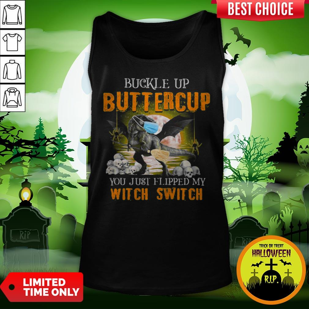 Dinosaur Face Mask Halloween Buckle Up Buttercup You Just Flipped My Witch Switch Tank Top