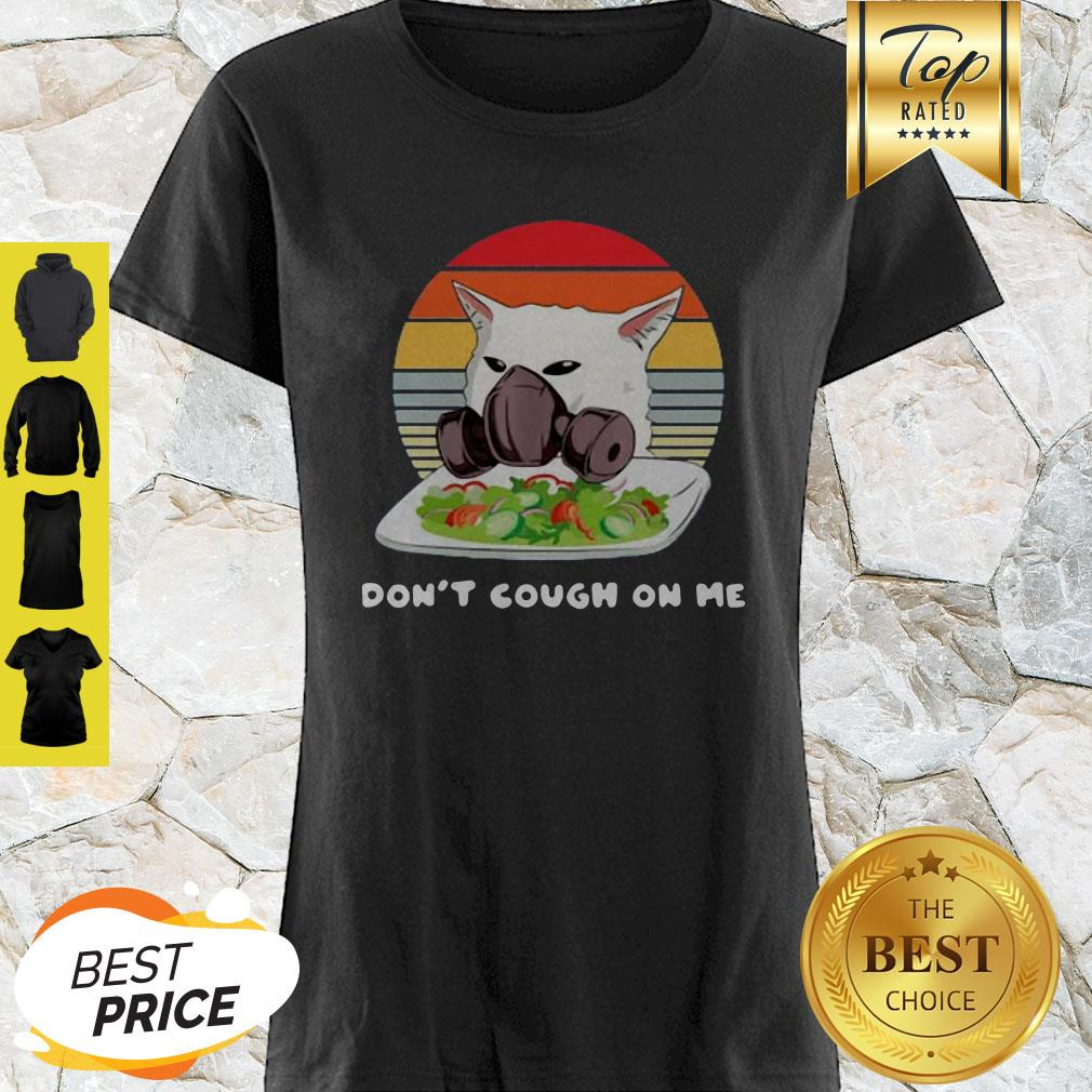 Don't Cough On Me Woman Yelling Cat Mark Vintage Shirt