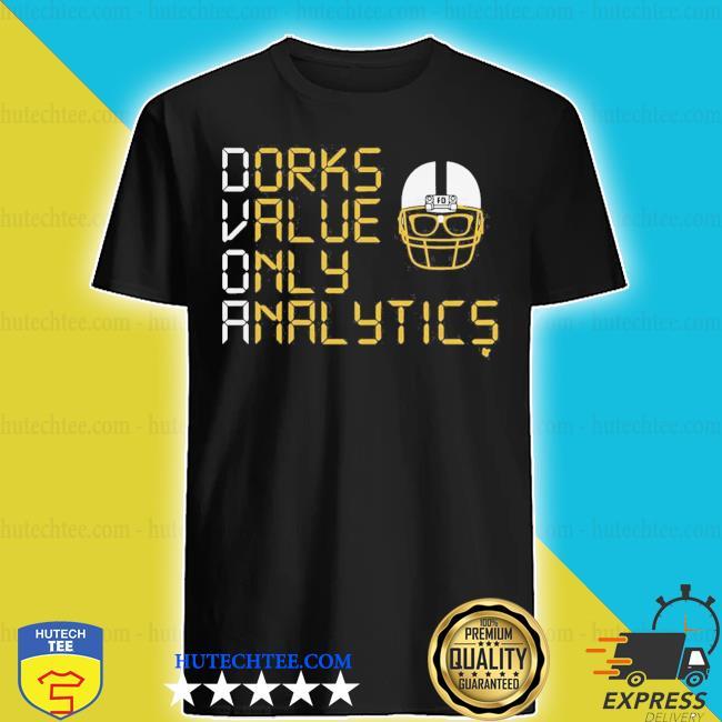 Dorks value only analytics dvoa football outsiders shirt
