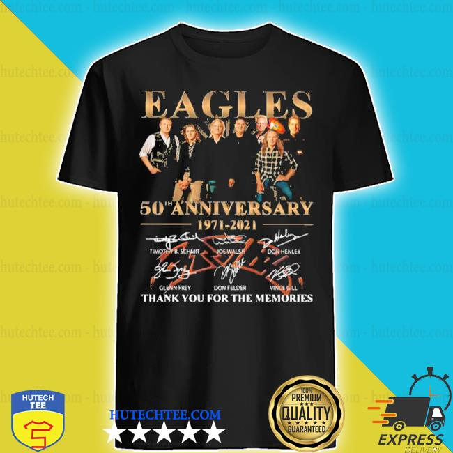 Eagles 50th anniversary 1971 2020 thank you for the memories signatures shirt