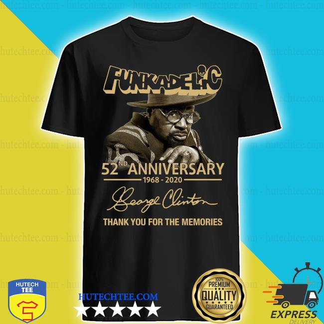 Funkadelic 52nd Anniversary 1968 2020 Thank You For The Memories Signature Shirt