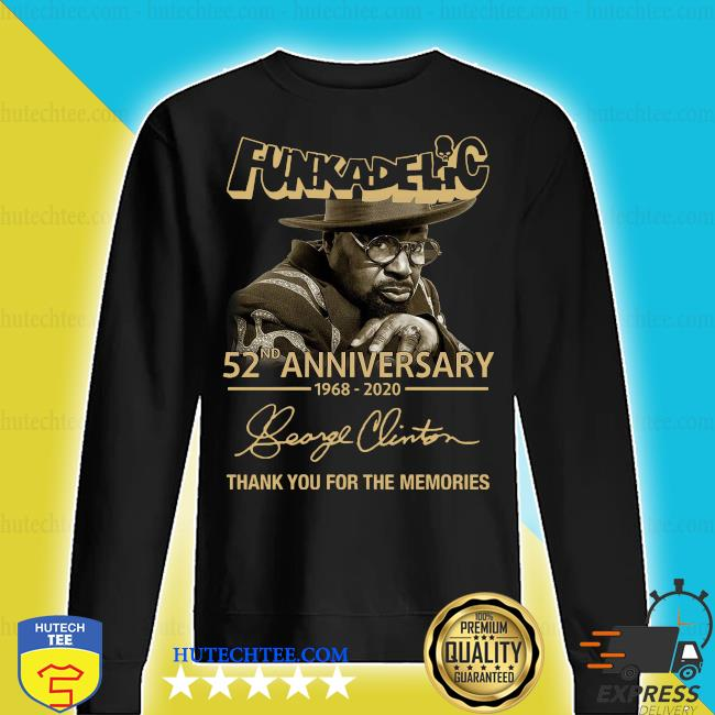 Funkadelic 52nd Anniversary 1968 2020 Thank You For The Memories Signature Shirt sweater