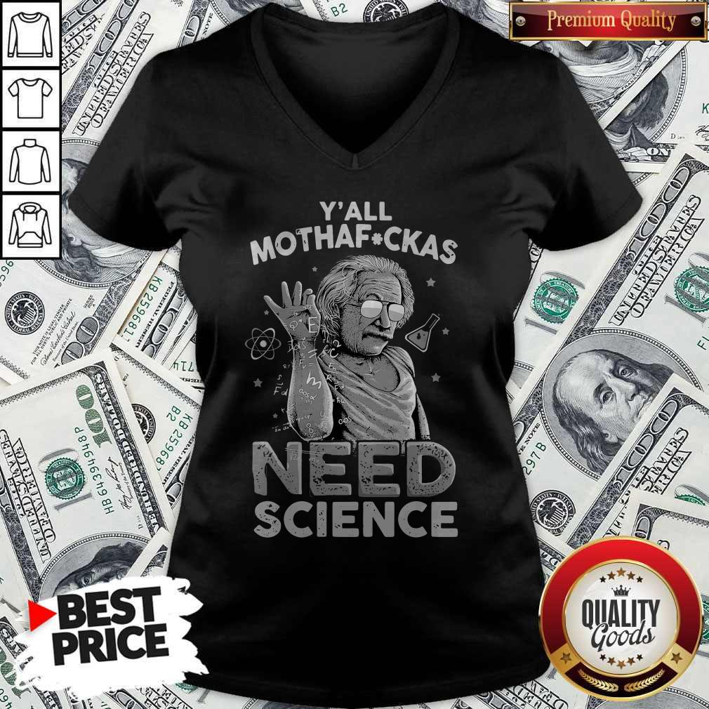 Funny Albert Einstein Yall Motherboard Need Science V-neck