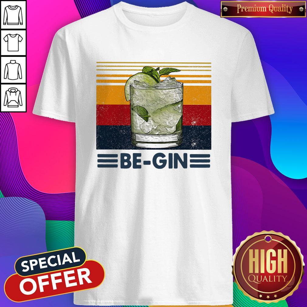 Funny Be Gin Whiskey Vintage Retro Shirt