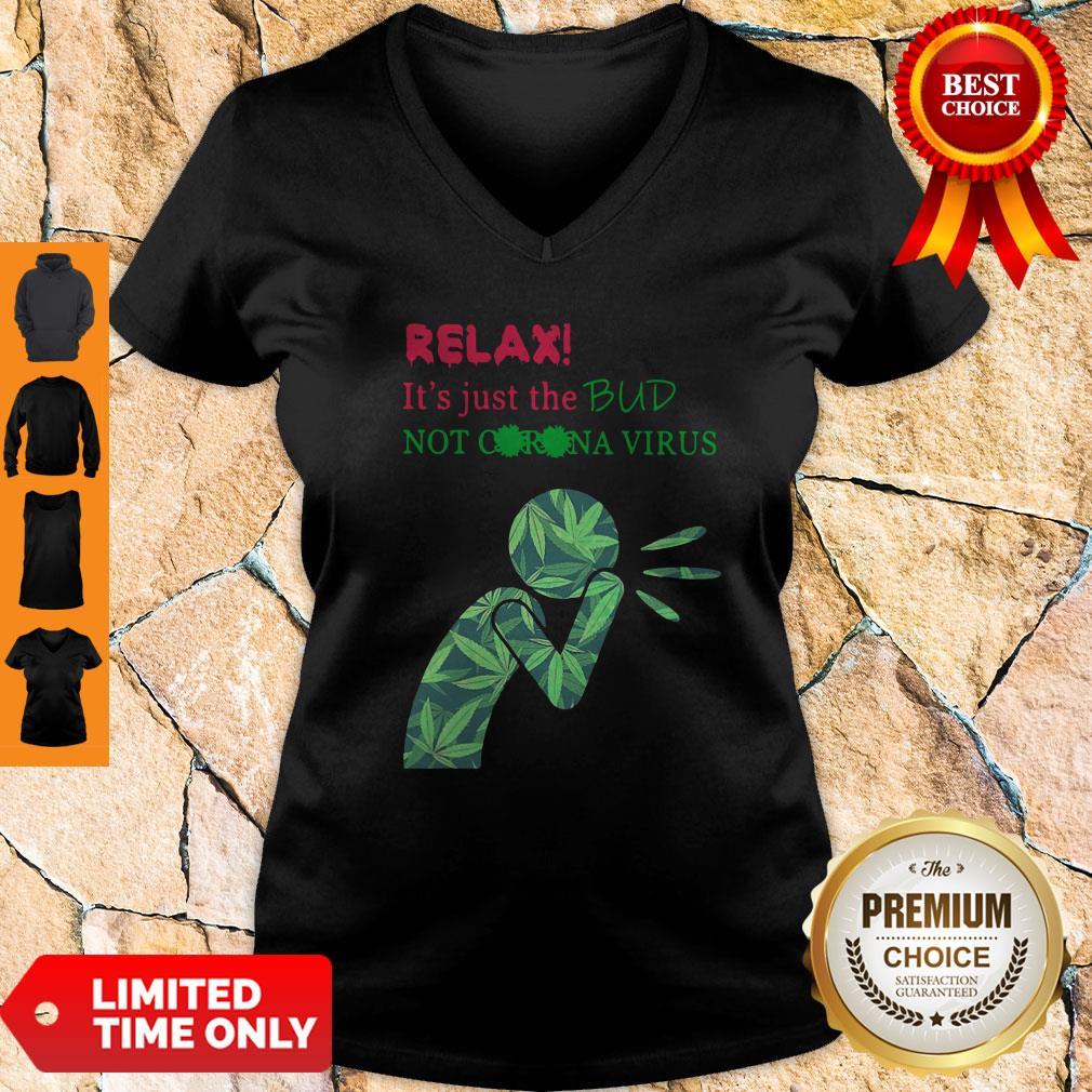 Funny Relax It's Just The Bud Not Coronavirus V-neck