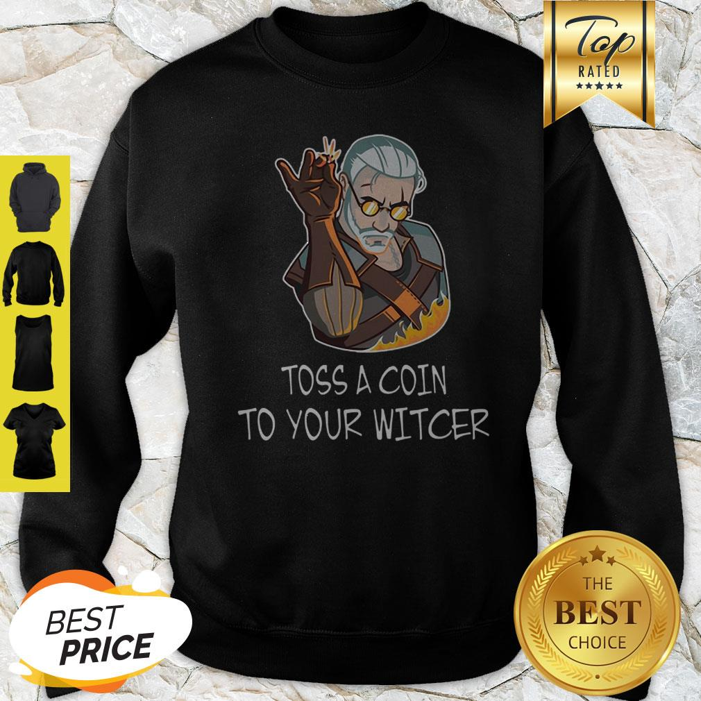 Geralt Mashup Salt Bae Toss A Coin To Your The Witcher Sweatshirt