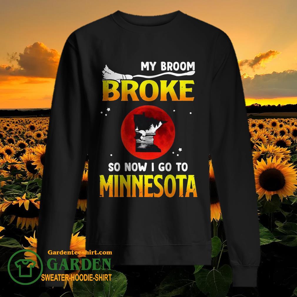 Halloween my broom broke so now I go to Minnesota sweater