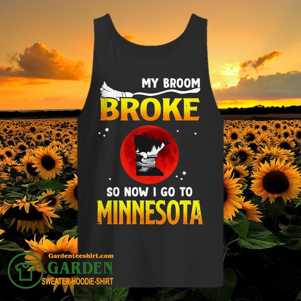 Halloween my broom broke so now I go to Minnesota tank top