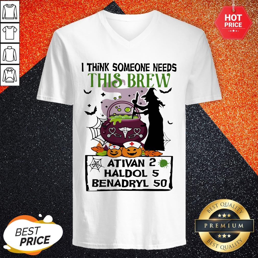 Halloween Nurse I Think Someone Needs This Brew Ativan 2 Haldol 5 Benadryl 50 V-neck