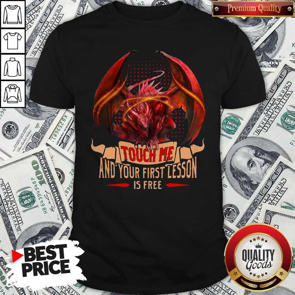 Happy Dragon Touch Me And Your First Lesson Is Free Shirt