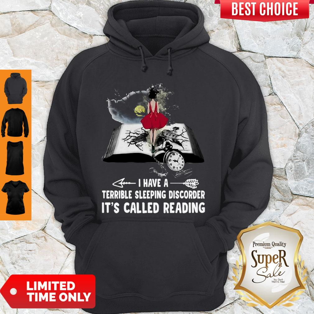 Girl Book I Have A Terrible Sleeping Discorder It's Called Reading Hoodie