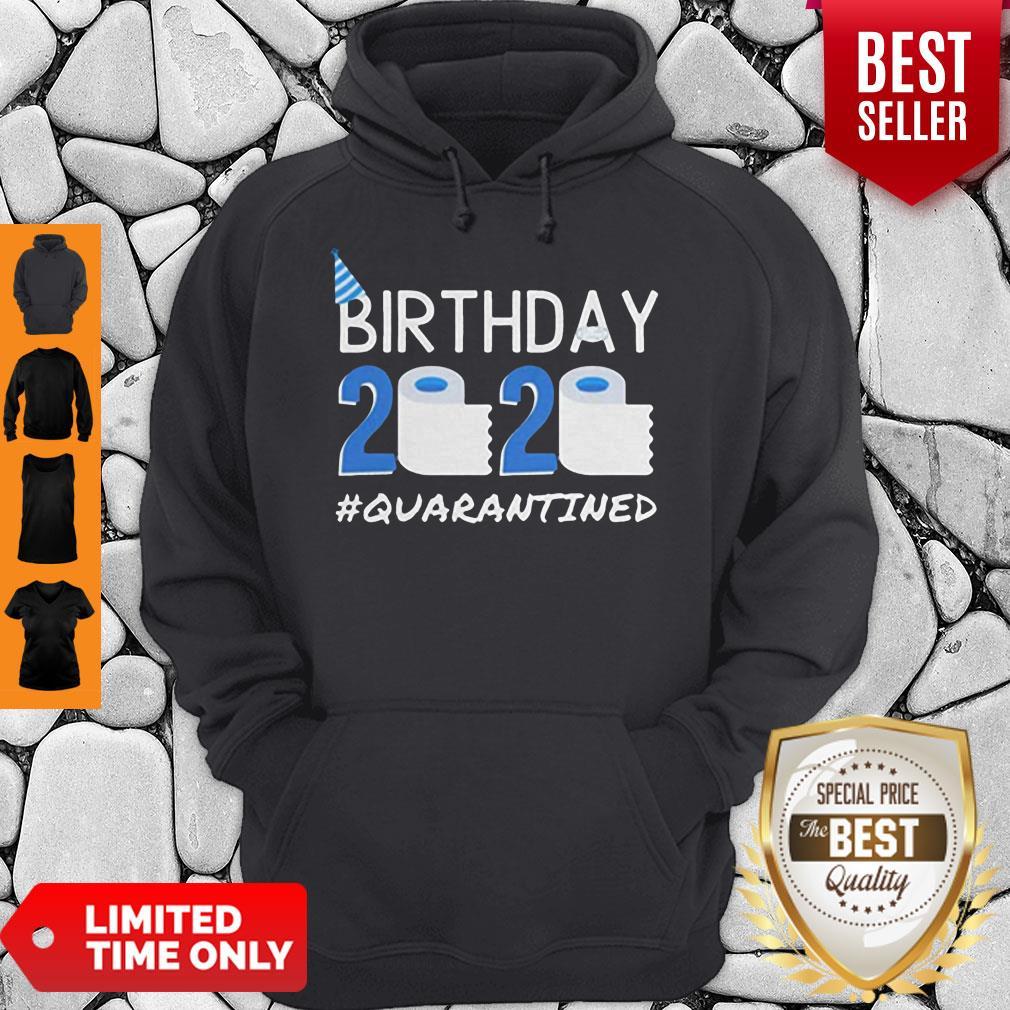 Birthday 2020 Quarantined Shirt Funny Birthday Gift Social Distancing Pandemic Hoodie