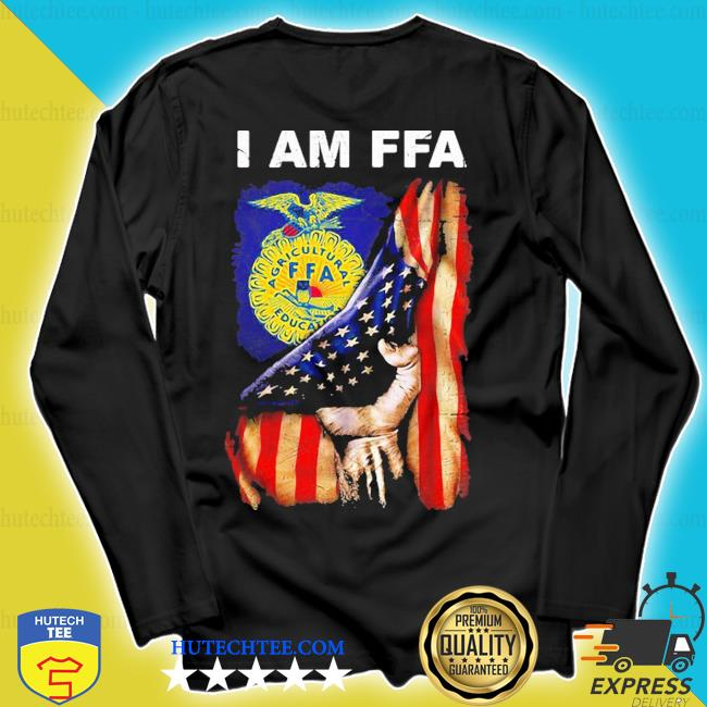 I am FFA american flag independence day s longsleeve