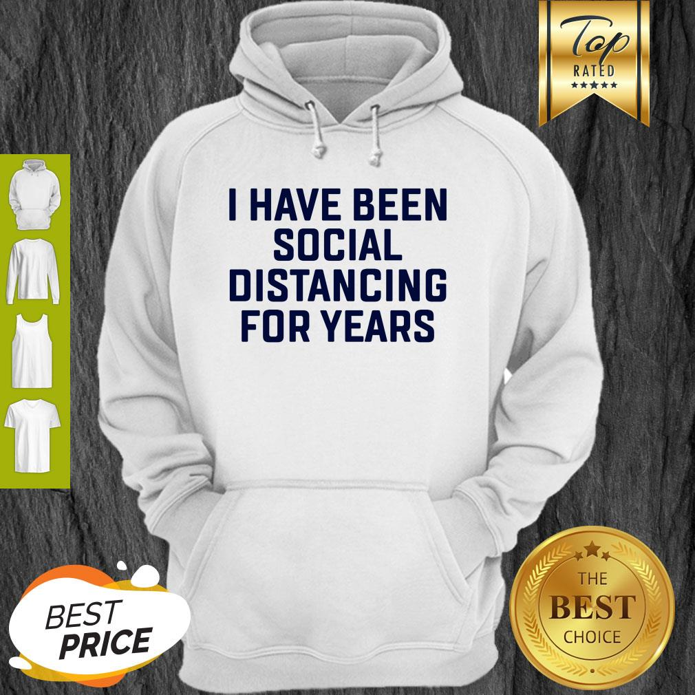 I Have Been Social Distancing For Years Coronavirus Hoodie