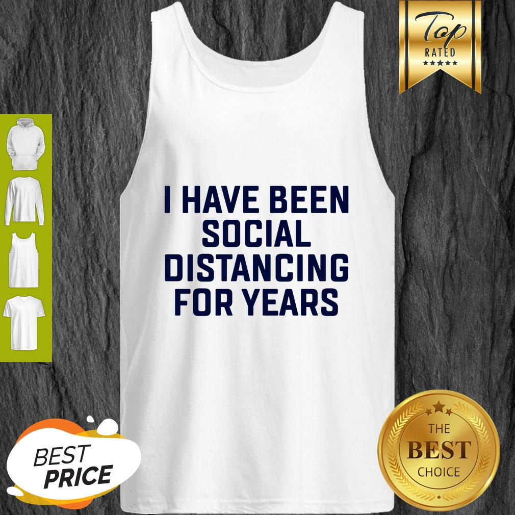 I Have Been Social Distancing For Years Coronavirus Tank Top