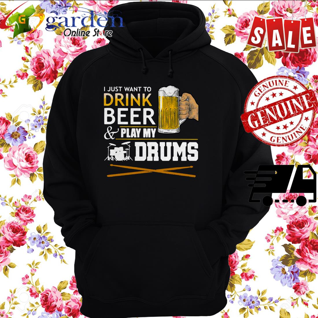 I Just Want To Drink Beer And Play My Drums hoodie