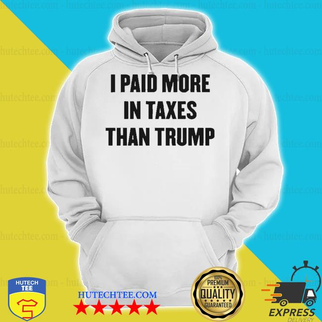 I paid more in taxes than trump s hoodie