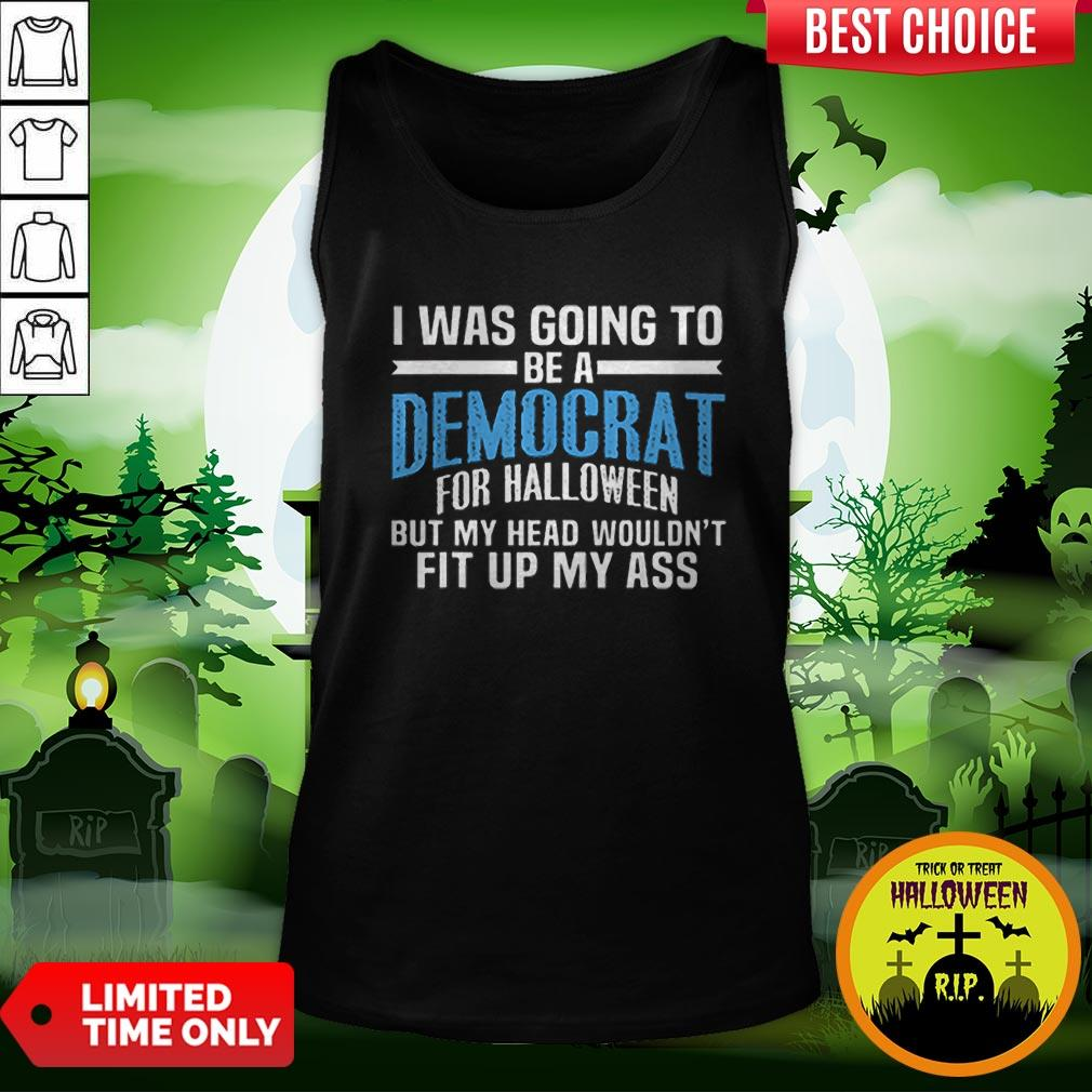 I Was Going To Be A Democrat For Halloween Political Tank Top