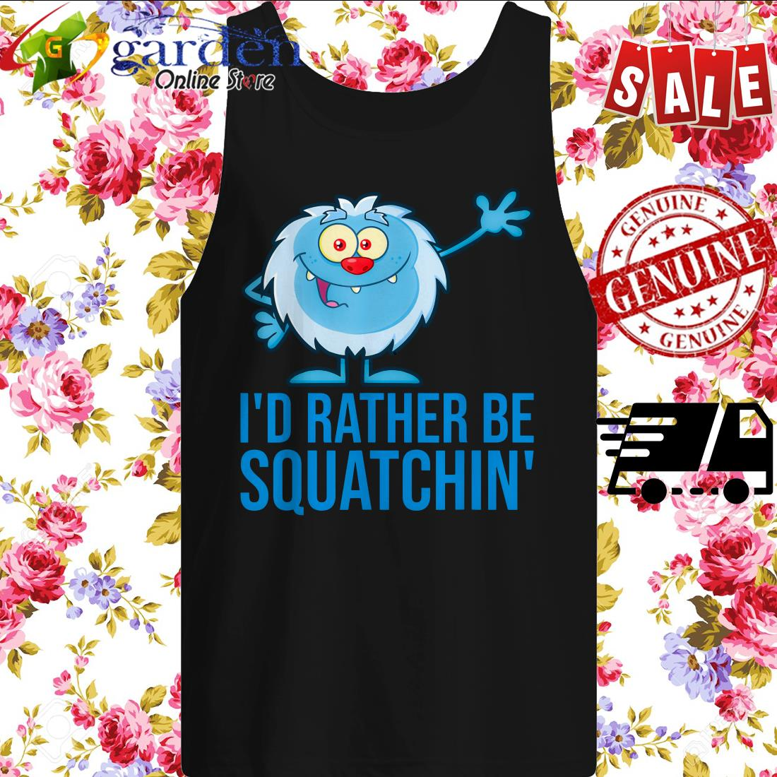 I'D RATHER BE SQUATCHIN' sweater