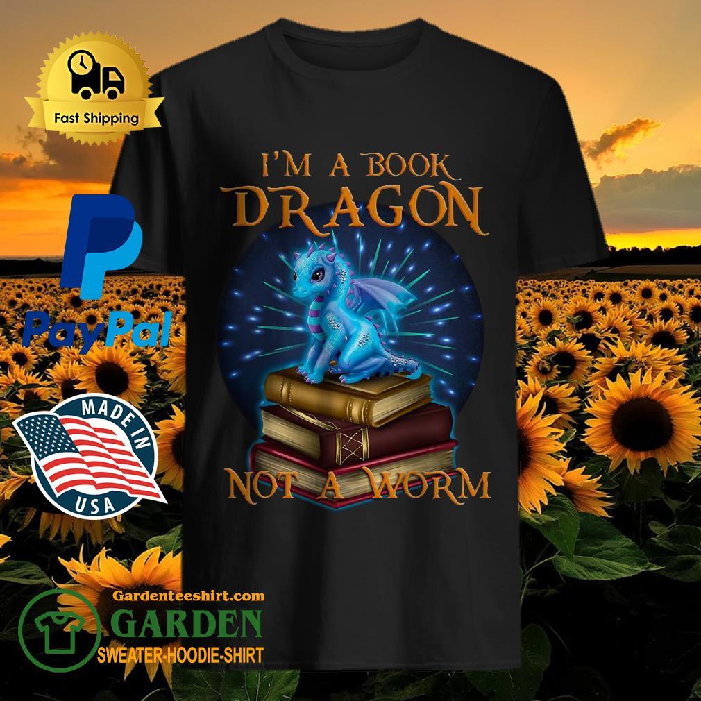 I'm a book Dragon not a worm shirt