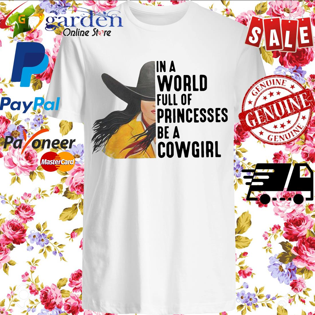 In A World Full Of Princesses Be A Cowgirl Shirt