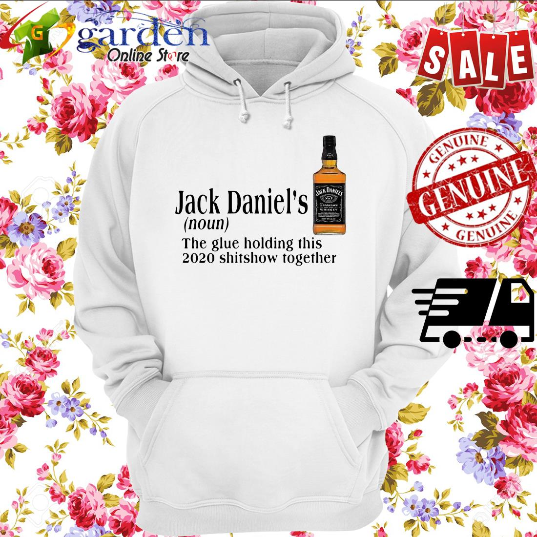 Jack Daniel's The Glue Holding This 2020 Shitshow Together hoodie