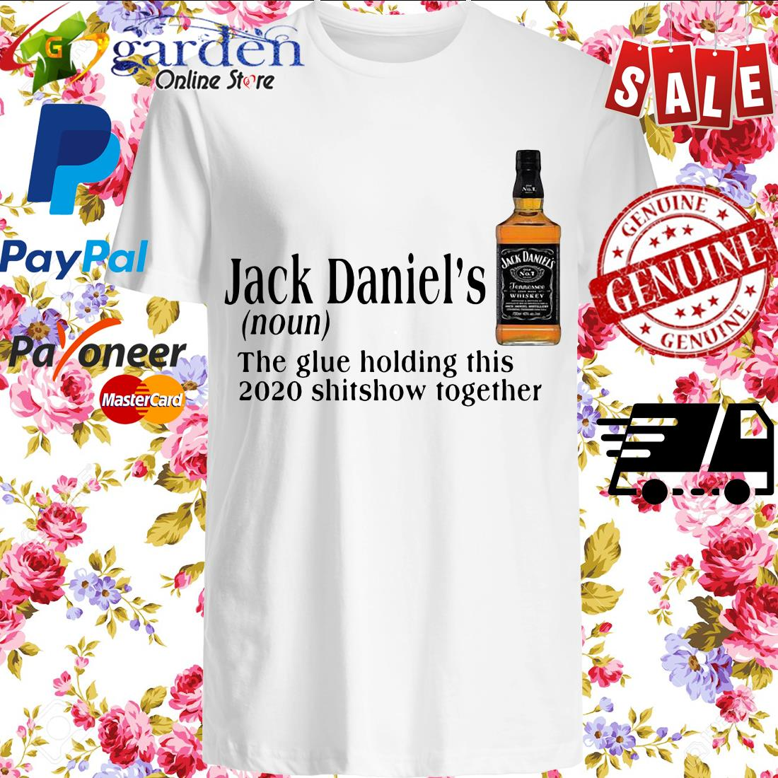 Jack Daniel's The Glue Holding This 2020 Shitshow Together Shirt