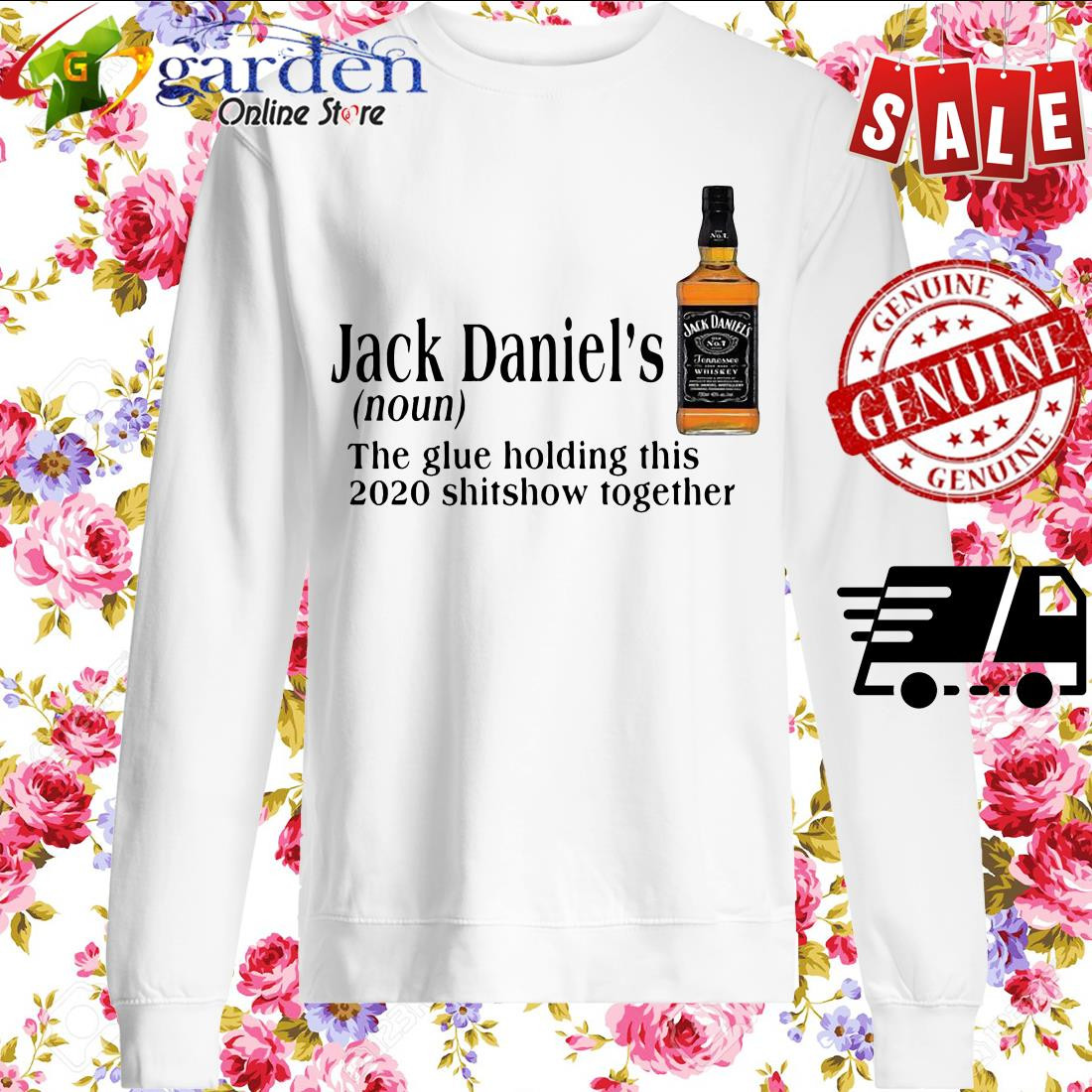 Jack Daniel's The Glue Holding This 2020 Shitshow Together sweater