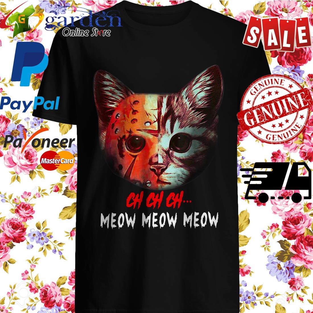 Jason Voorhees Cat Ch Ch Ch Grr Grr Grr Shirt