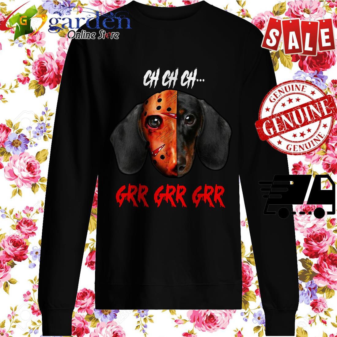 Jason Voorhees Dachshund Ch Ch Ch Grr Grr Grr sweater