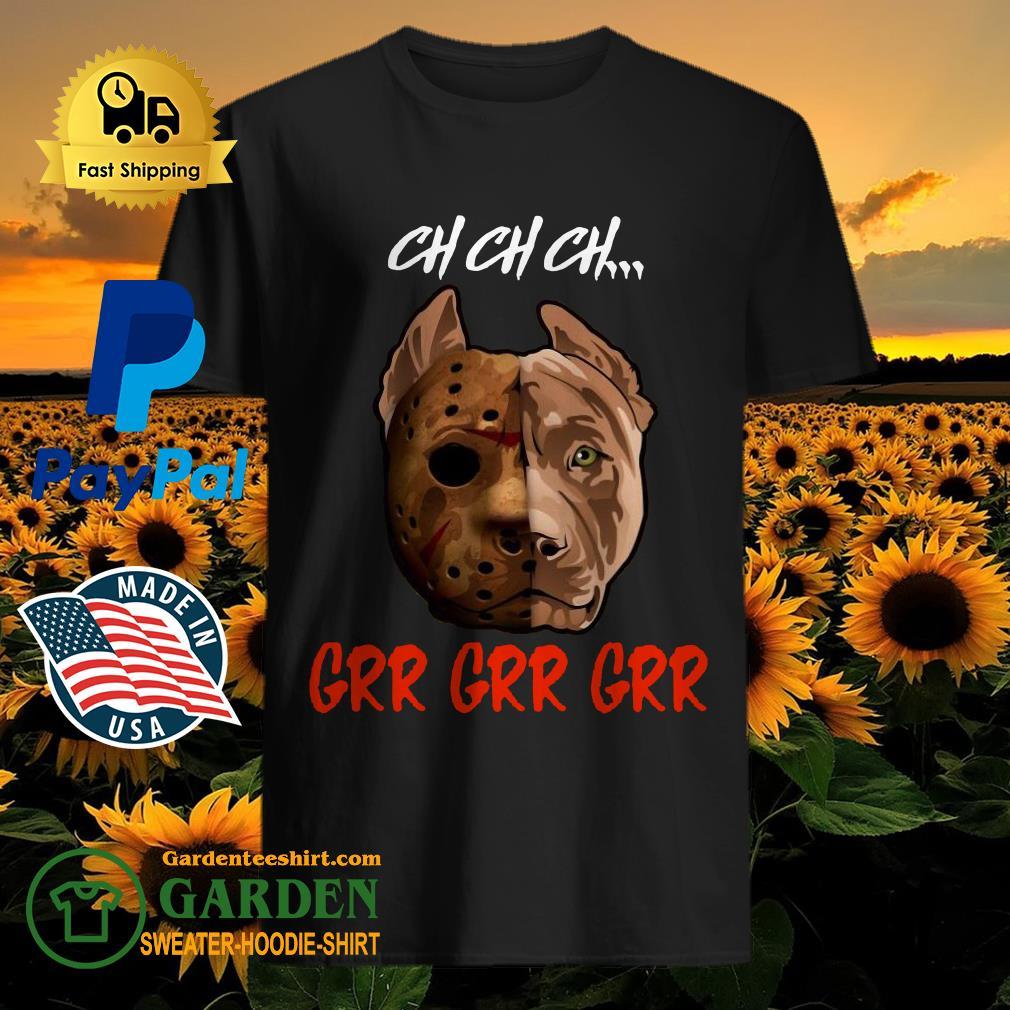 Jason Voorhees Pitbull ch ch ch grr grr grr shirt