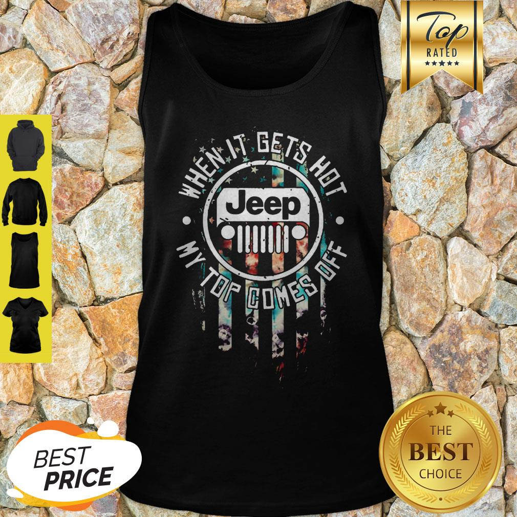 Jeep Logo When It Gets Hot My Top Comes Off American Flag Tank Top