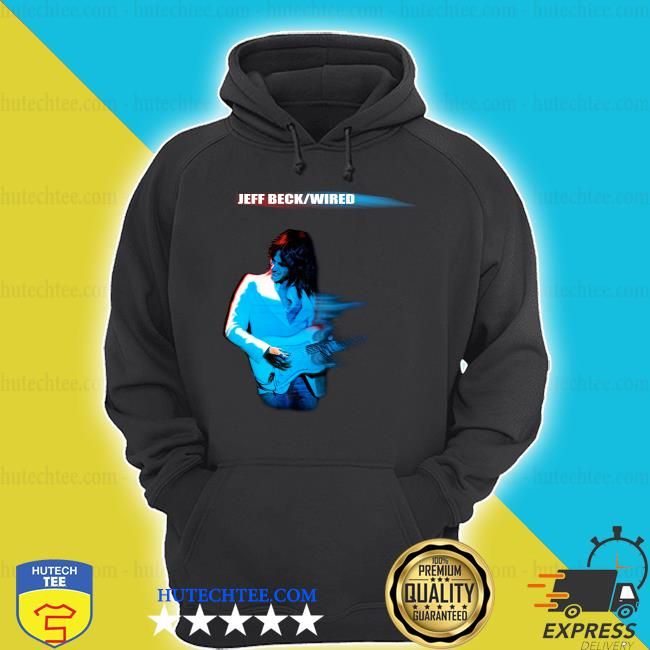 Jeff Beck Wired s hoodie