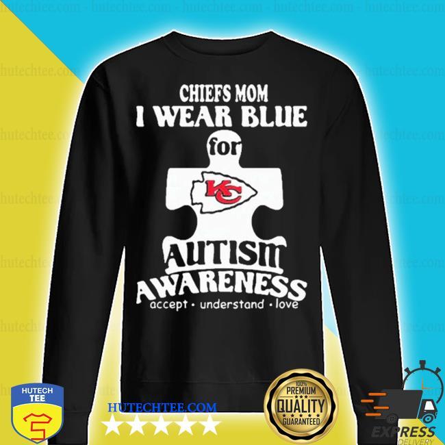 Kansas city chiefs mom I wear blue for autism awareness 2020 s sweater