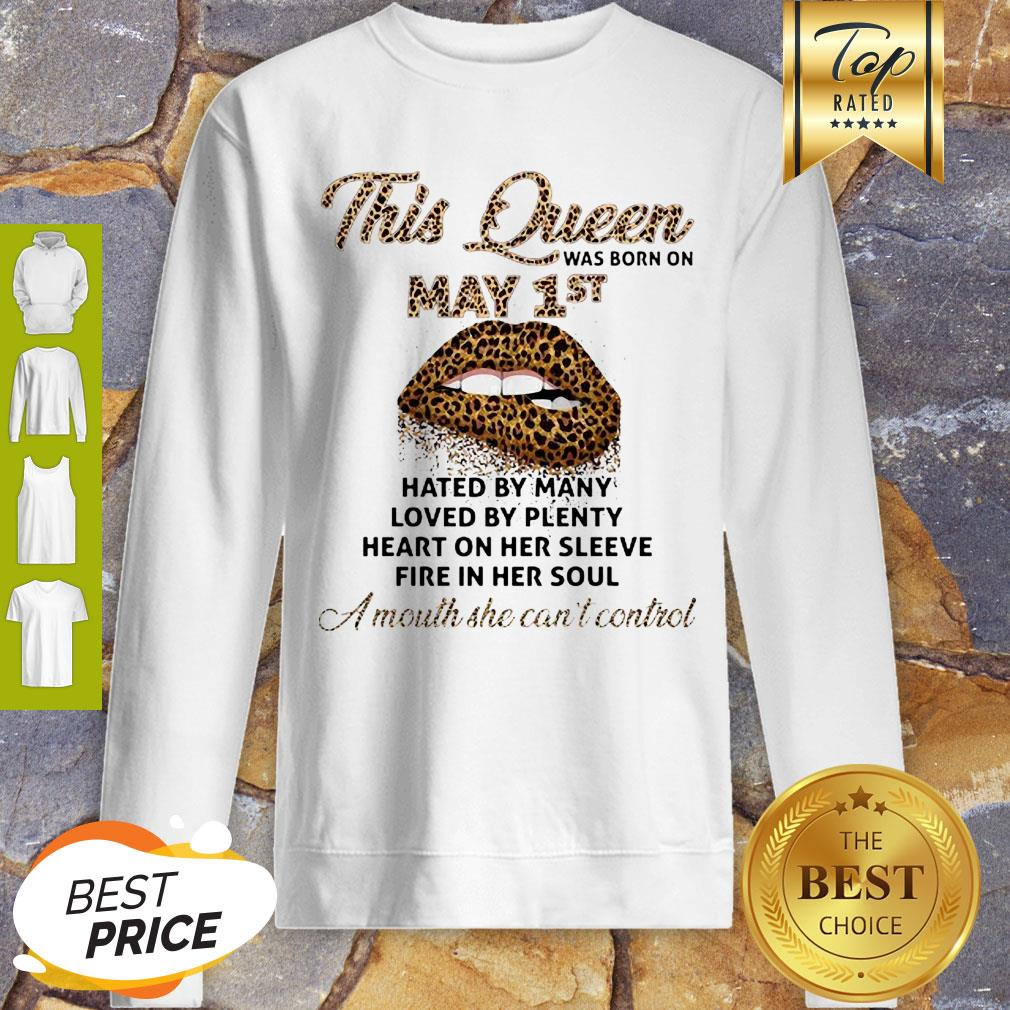 Lips Leopard This Queen Was Born On May 1st Hated By Many Loved By Plenty Sweatshirt