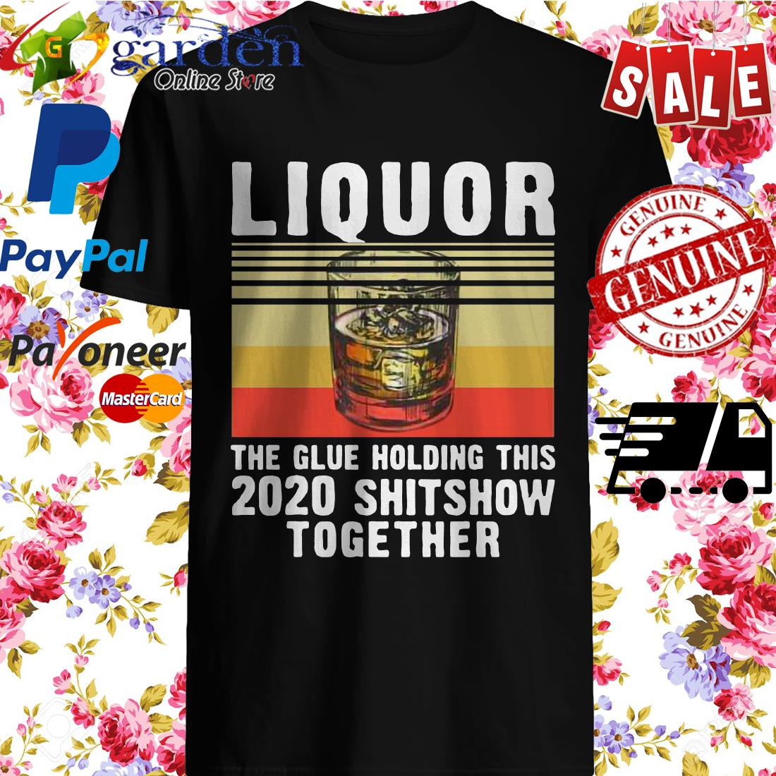 Liquor The Glue Holding This 2020 Shitshow Together Vintage Shirt