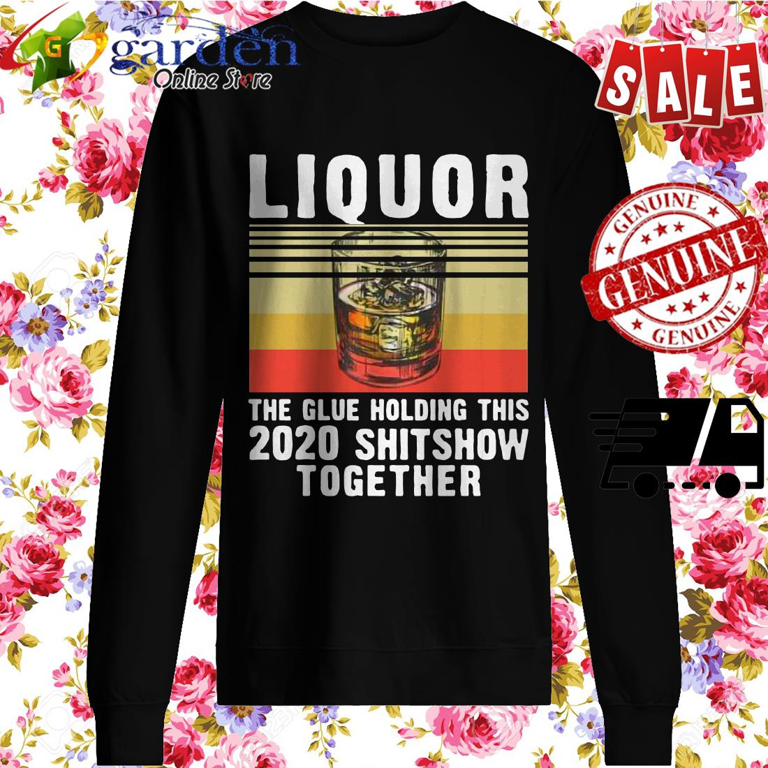 Liquor The Glue Holding This 2020 Shitshow Together Vintage sweater