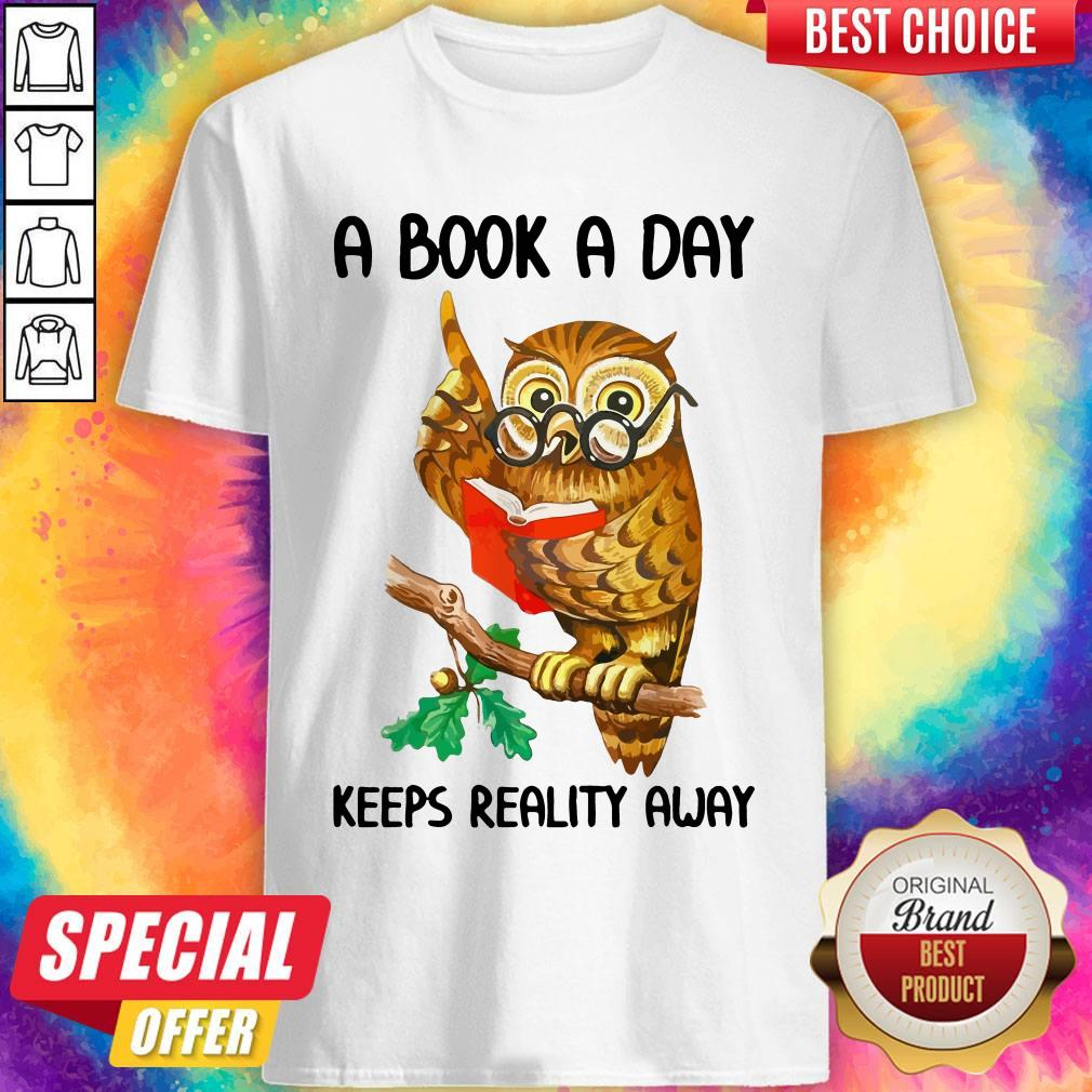 Love A Book A Day Keeps Reality Away Owl Shirt