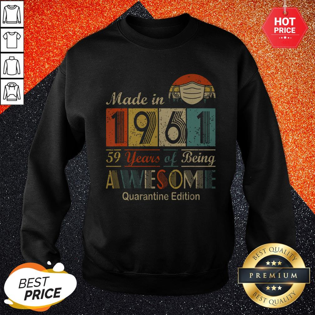 Made In 1961 59 Years Of Being Awesome Quarantine Edition Mask Vintage Retro Sweatshirt
