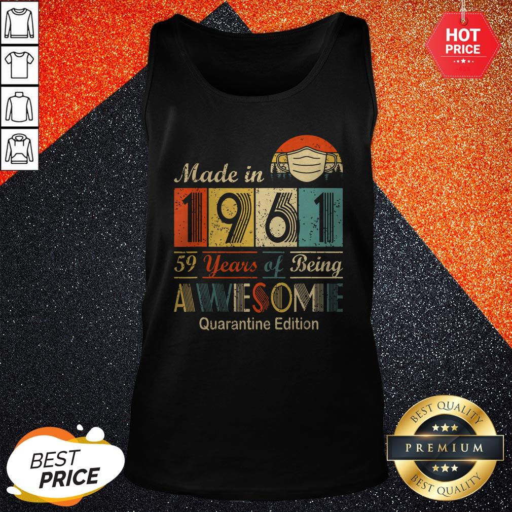 Made In 1961 59 Years Of Being Awesome Quarantine Edition Mask Vintage Retro Tank Top