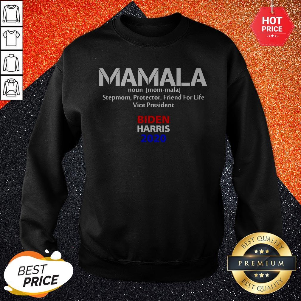 Mamala Noun Stepmom Protector Friend For Life Vice President Biden Harris 2020 Sweatshirt