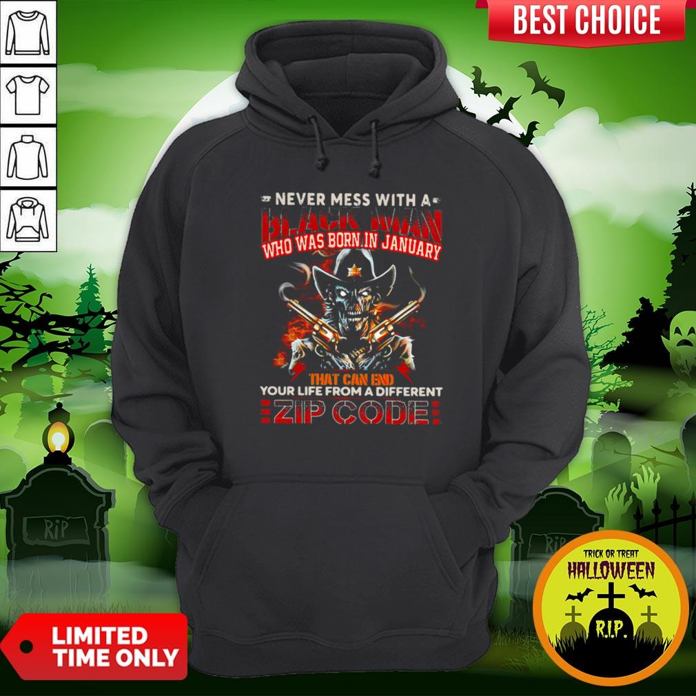 Never Mess With A Black Man Who Was Born In January That Can End Your Life From A Different Zip Code Halloween Hoodie