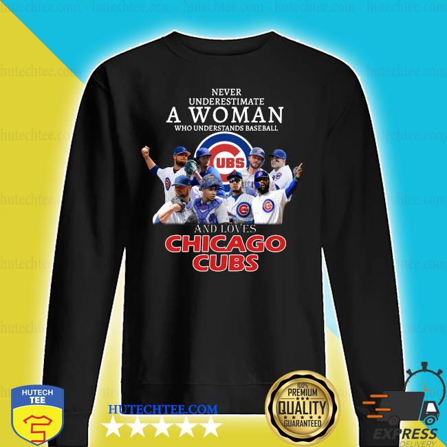 Never underestimate a woman who understands baseball and loves Chicago Cubs shirt By Moteefes Store sweater