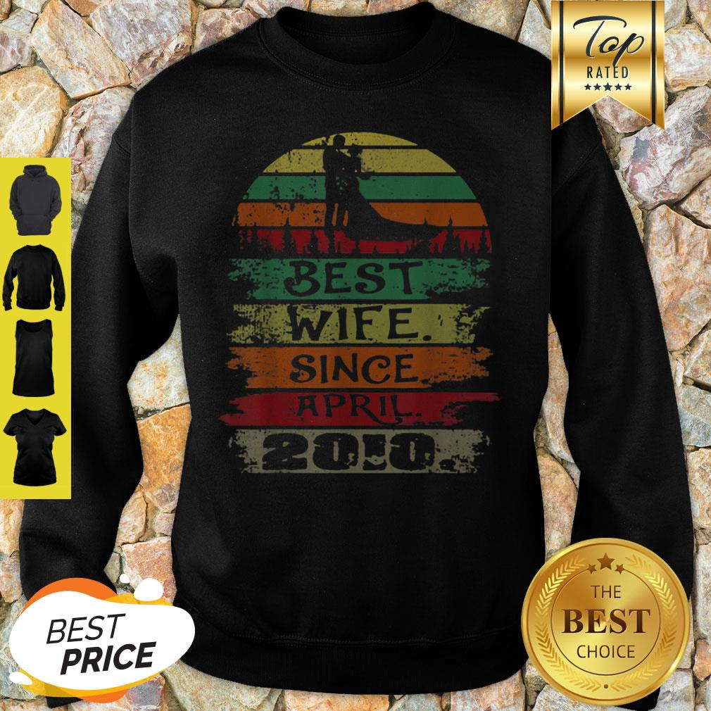 Nice Best Wife Since April 2010 Vintage Sweatshirt