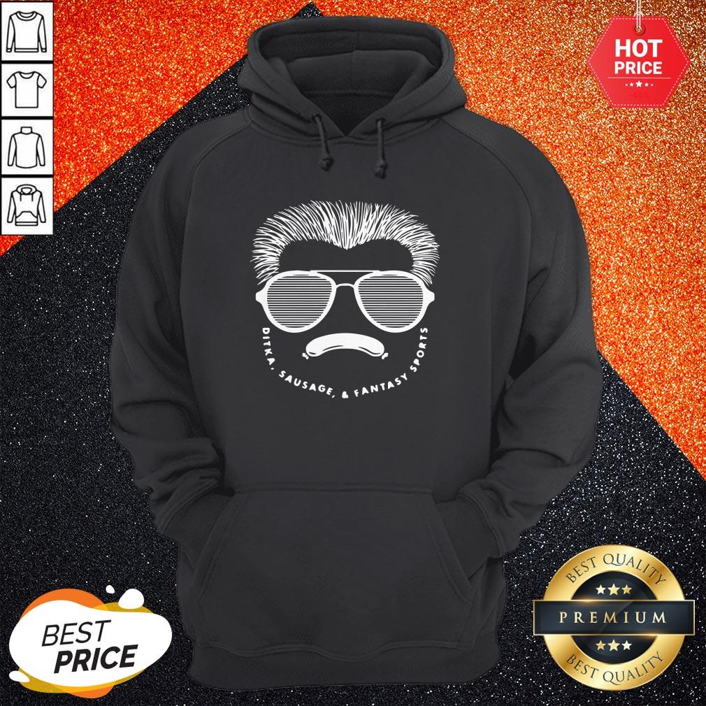 Nice Ditka ausage Fantasy Sports Podcast Hoodie