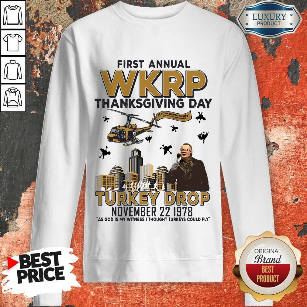 Nice First Annual Wkrp Thanksgiving Day Turkey Drop November 22 1978 Sweatshirt